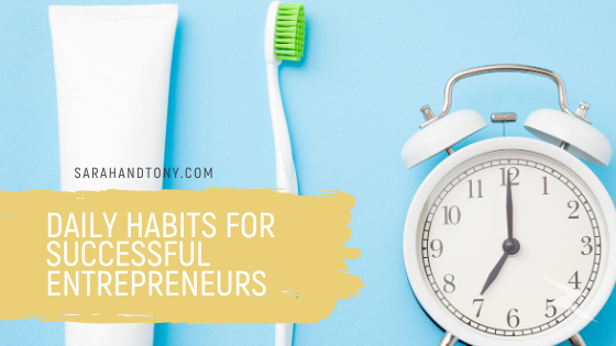 Daily Habits for Successful Entrepreneurs
