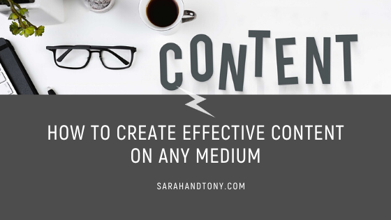 How to Create Effective Content on any Medium
