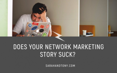 Does your Network Marketing Story Suck?