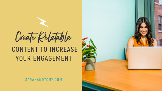 Create Relatable Content to Increase your Engagement