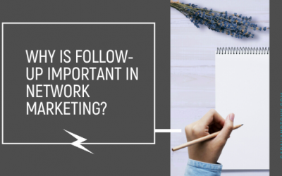 Why is Follow-up Important in Network Marketing?